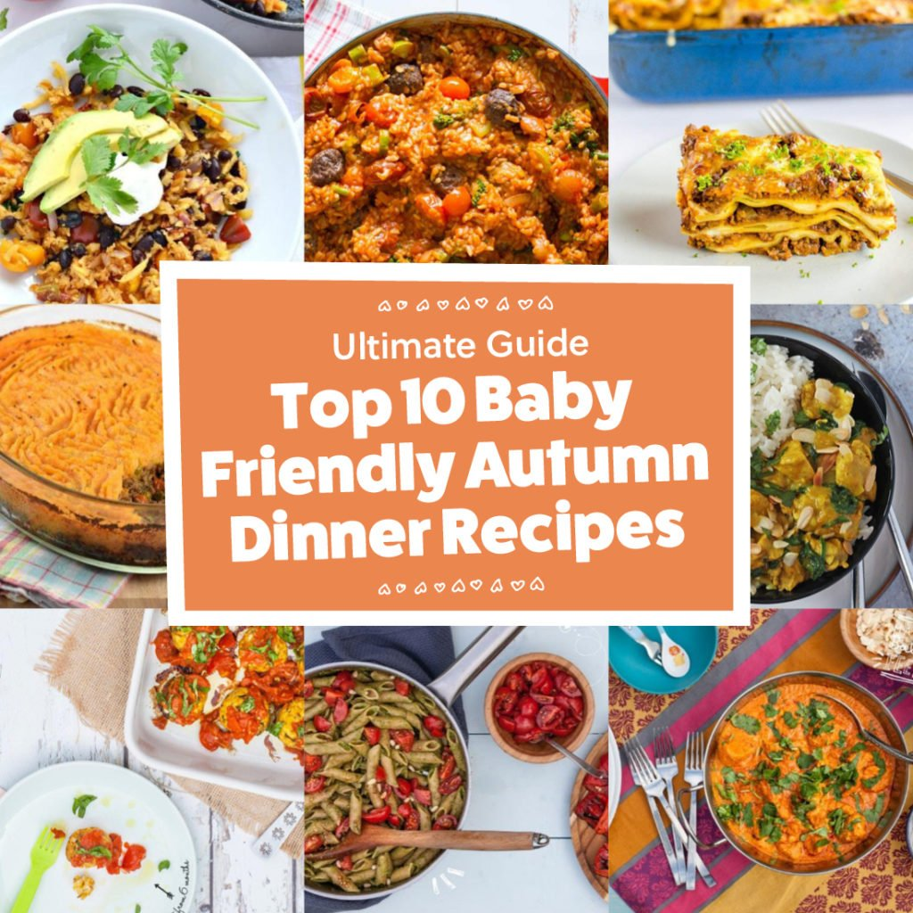 top 10 baby friendly autumn dinner recipes